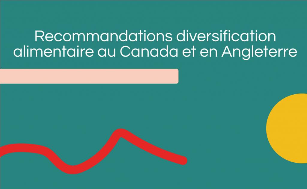 Recommandations – Diversification alimentaire au Canada et en Angleterre